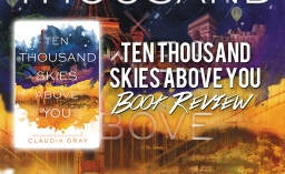 Ten Thousand Skies Above You REVIEW!