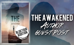 The Awakened BLOG TOUR: Author Guest Post!