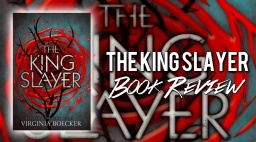 """The King Slayer"" Book Review"