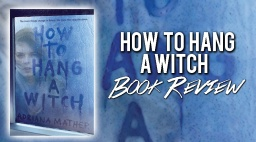 """How to Hang a Witch"" Book Review!"